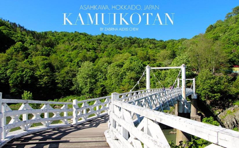 Travel Diary: Kamui Kotan (神居古潭), Asahikawa, Hokkaido, Japan(Gallery)